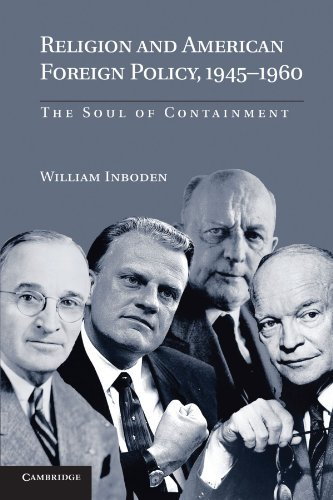 Download Religion and American Foreign Policy, 1945-1960: The Soul of Containment by William Inboden III (2010-03-31) pdf