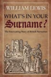 What's in Your Surname?, William Lewis, 0956510604
