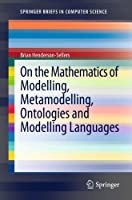 On the Mathematics of Modelling Front Cover