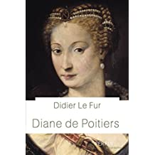 Diane de Poitiers (Biographie) (French Edition)