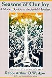 Seasons of Our Joy, Arthur O. Waskow, 0827609302