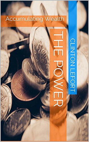 The Power: Accumulating Wealth (Business Topics Book 1)
