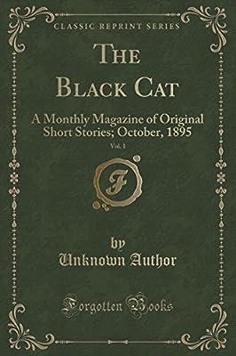 The Black Cat, Vol. 1: A Monthly Magazine of Original Short Stories; October, 1895 (Classic Reprint)
