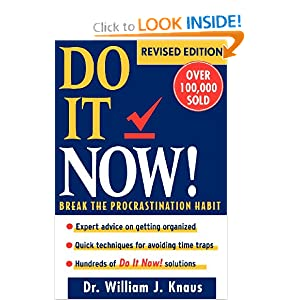 Do It Now!: Break the Procrastination Habit William J. Knaus