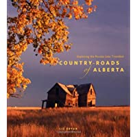 Country Roads of Alberta: Exploring the Routes Less Travelled