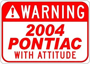 2004 04 PONTIAC With Attitude Sign - 10 x 14 Inches