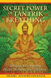 Secret Power of Tantrik Breathing, Swami Sivapriyananda, 1594772894