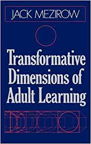Transformative dimensions of adult learning