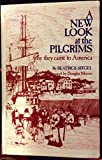 img - for A New Look at the Pilgrims: Why They Came to America book / textbook / text book