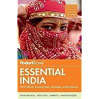 Fodor's Essential India: with Delhi, Rajasthan, Mumbai, and Kerala