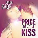 Price of a Kiss: Forbidden Men Book 1 | Linda Kage