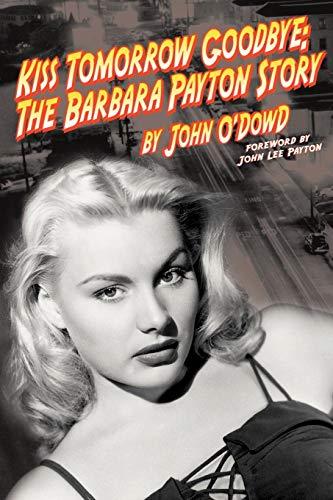 (Kiss Tomorrow Goodbye: The Barbara Payton)