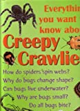 img - for Everything You Want Know About Creepy Crawlies book / textbook / text book