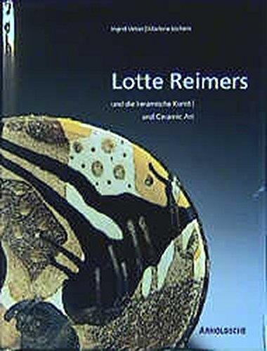 Lotte Reimers Und Die Keramische Kunst  And Ceramic Art