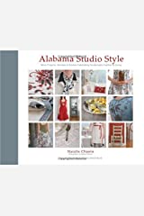 Alabama Studio Style : More Projects, Recipes & Stories Celebrating Sustainable Fashion & Living [With Stencils and Pattern(s)] (Hardcover)--by Natalie Chanin [2010 Edition] Hardcover