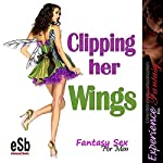 Clipping Her Wings | J Jezebel,Essemoh Teepee