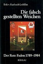 Die falsch gestellten Weichen: Der rote Faden 1789-1984 (German Edition)