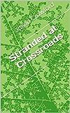 Stranded at Crossroads: By Jason B. Crawford