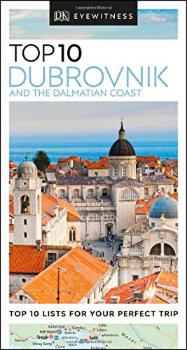 DK Eyewitness Top 10 Dubrovnik and the Dalmatian Coast (Pocket Travel Guide) (Top 10 Dubrovnik & The Dalmatian Coast)