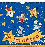 24 Tage Bastelspaß: Der kreative Adventskalender für die ganze Familie