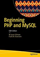 Beginning PHP and MySQL: From Novice to Professional, 5th Edition Front Cover