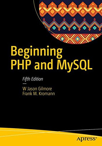 Beginning PHP and MySQL: From Novice to Professional by Apress
