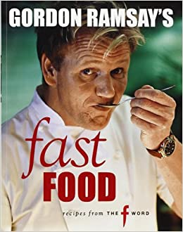 Gordon Ramsay Fast Food Book