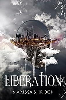 The Liberation (Emancipation Warriors Book 2) by [Shrock, Marissa]