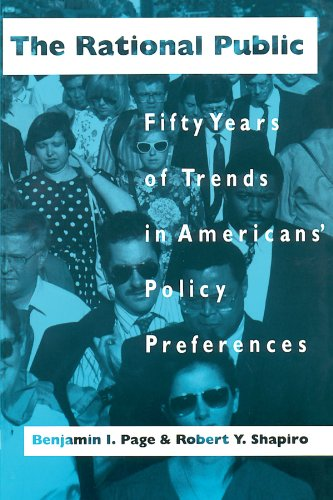 The Rational Public: Fifty Years of Trends in Americans' Policy Preferences (American Politics and Political Economy - 50s Trends