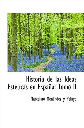 Historia de las Ideas Estéticas en España: Tomo II: Amazon.es ...