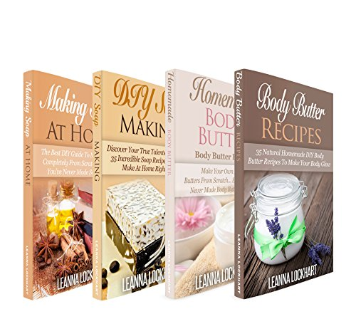 Soapmaking & Body Butter: Soapmaking & Body Butter Boxset - Making Soap At Home +DIY Soap Making Recipes + Homemade Body Butter For Beginners + DIY Bodybutter ... DIY Boxset (DIY Beauty Boxsets Book 6) by [Lockhart, Leanna]