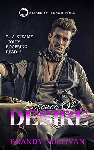 Essence Of Desire (Desires of the Myth Book 1)
