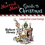 A Married Man's Guide to Christmas | Robert Henry
