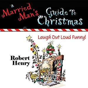 A Married Man's Guide to Christmas Audiobook