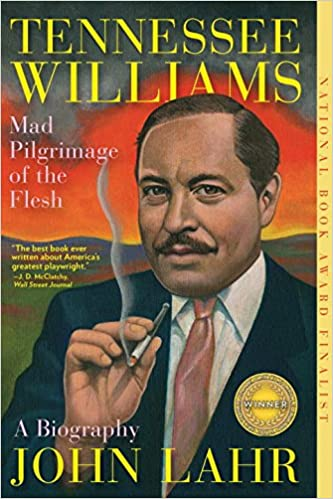 tennessee williams mad pilgrimage of the flesh john lahr amazoncom books