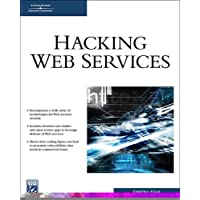 Hacking Web Services (Charles River Media Networking/Security)