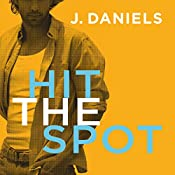 Hit the Spot: Dirty Deeds, Book 2 | J. Daniels