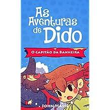 As Aventuras de Dido - O Capitão da Banheira