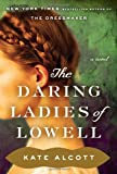 The Daring Ladies of Lowell, Kate Alcott, 0385536496