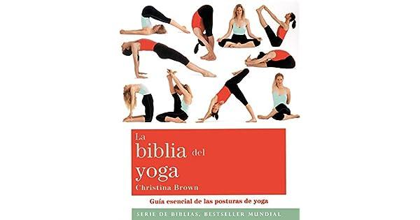 Amazon.com: La biblia del yoga. Guia esencial de las ...