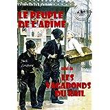 Le peuple de l'abîme (suivi de Les vagabonds du rail): édition intégrale (Documents)