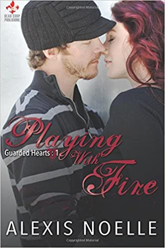 Book Playing With Fire: Guarded Hearts Series: Volume 1