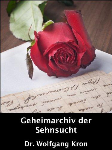Geheimarchiv der Sehnsucht (German Edition)