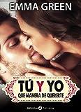 Tú y yo, que manera de quererte - volumen 12 (Spanish Edition)