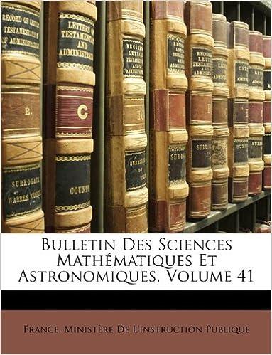 En ligne téléchargement Bulletin Des Sciences Mathematiques Et Astronomiques, Volume 41 pdf, epub