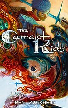 The Camelot Kids by [Zackheim, Ben]
