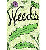 [ WEEDS: IN DEFENSE OF NATURE'S MOST UNLOVED PLANTS ] Weeds: In Defense of Nature's Most Unloved Plants By Mabey, Richard ( Author ) Jun-2011 [ Hardcover ]