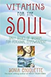 Vitamins For The Soul: Daily Doses of Wisdom for Personal Empowerment