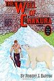 The Well of Cha'kura, Robert J. Barton, 1494773732