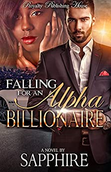 Falling For An Alpha Billionaire: A BWWM/Alpha Male Romance by [Sapphire]
